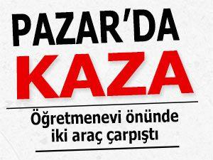 PAZAR'DA TRAFİK KAZASI: 3 YARALI