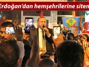Erdoğan'dan hemşehrilerine sitem!