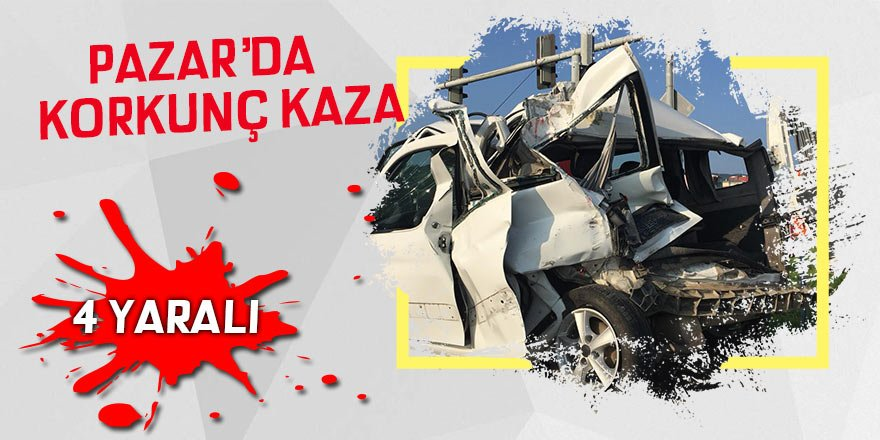 Pazar'da sabah saatlerinde korkunç kaza: 4 yaralı