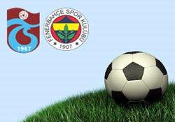 Fener Trabzonu 2-1'le geçti