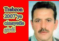Trabzon, yeni yılı cinayetle karşıladı