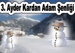Ayder'de kardan adam şenliği