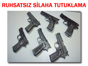 6 ruhsatsız silahla yakalanan kişi tutuklandı!