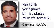 Her türlü yozlaşmaya bir ilaç olarak Mustafa Kemal-2
