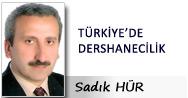Sadık HÜR: TÜRKİYE'DE DERSHANECİLİK