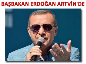 BAŞBAKAN ARTVİN'DE HALKA SESLENDİ