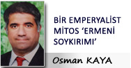 BİR EMPERYALİST MİTOS: 'ERMENİ SOYKIRIMI'