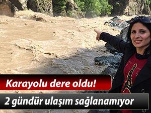 ÇORUH NEHRİ TAŞTI, 2 GÜNDÜR YOL KAPALI!