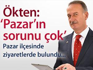 ÖKTEN: 'PAZAR'IN ÇOK SORUNU VAR'
