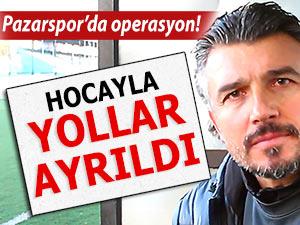 PAZARSPOR HOCASI İLE YOLLARINI AYIRDI