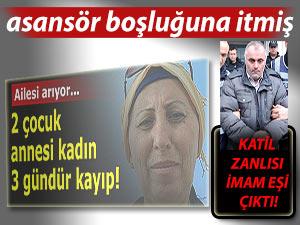 Kayıp kadının katili imam eşi çıktı!