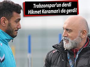 Trabzonspor'un derdi, Hikmet Karaman'ı da gerdi!