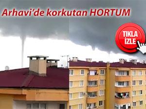 ARHAVİ'DE KORKUTAN HORTUM