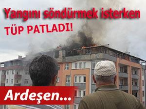Ardeşen'de yangını söndürürken tüp patladı!