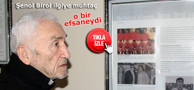Türk futbolunun efsane ismi Şenol Birol ilgiye muhtaç