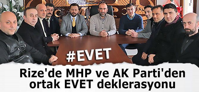 Rize'de MHP ve AK Parti'den ortak EVET deklerasyonu