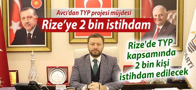 Avcı'dan Müjde: 'Rize'de TYP kapsamında 2 bin kişi istihdam edilecek'