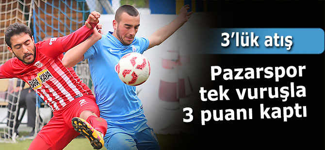 Pazarspor tek attı 3 aldı: 1-0