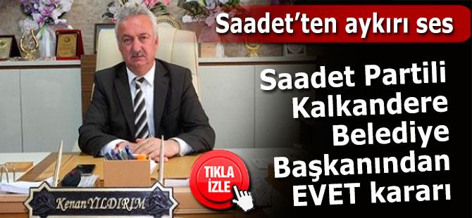 Saadet Partili başkandan EVET açıklaması