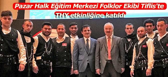 PAZAR HALK EĞİTİM MERKEZİ FOLKLOR EKİBİ TİFLİS'TE