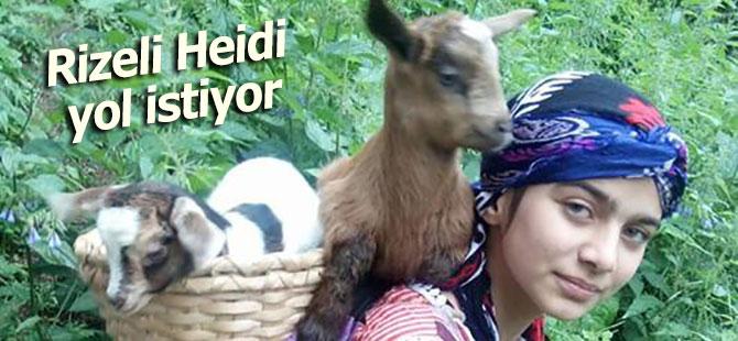 Rizeli 'Heidi' yol istiyor