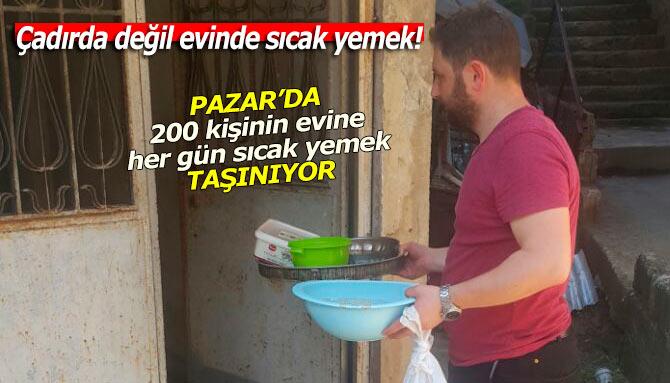 Pazar'da 200 kişin evine, her gün sıcak yemek taşınıyor