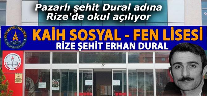 Pazarlı şehit Dural adına Rize'de okul açılıyor