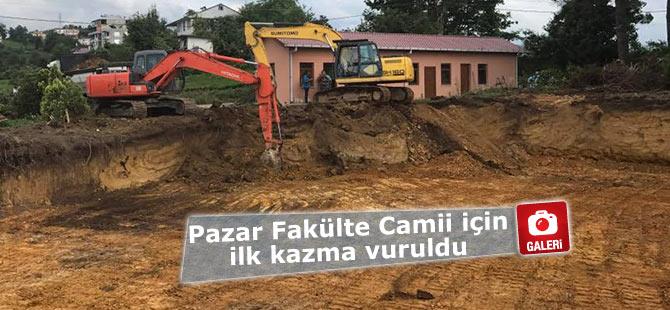 Pazar Fakülte Camii için ilk kazma vuruldu