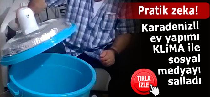 Karadenizli ev yapımı klima ile sosyal medyayı salladı