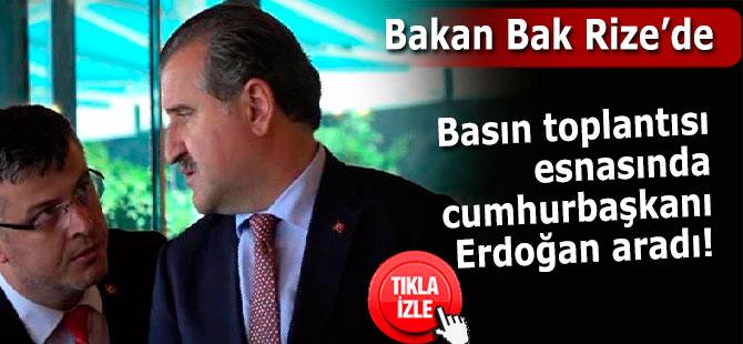 Rize'de Bakan Bak'ı basın toplantısında Cumhurbaşkanı aradı