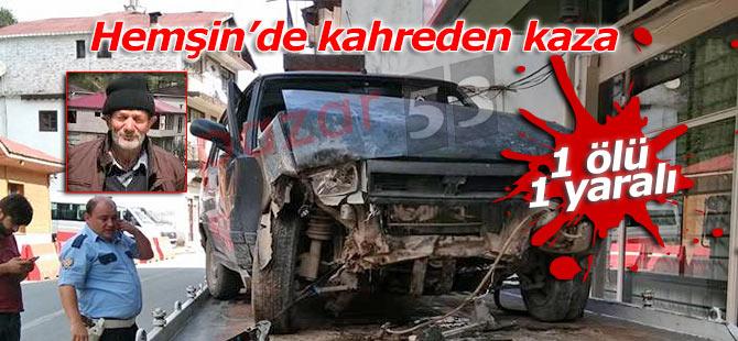 Hemşin'de trafik kazası: 1 ölü 1 yaralı