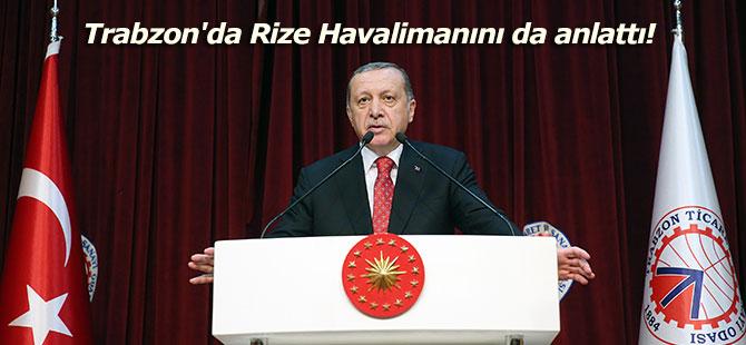 Trabzon'da Rize Havalimanını da anlattı!