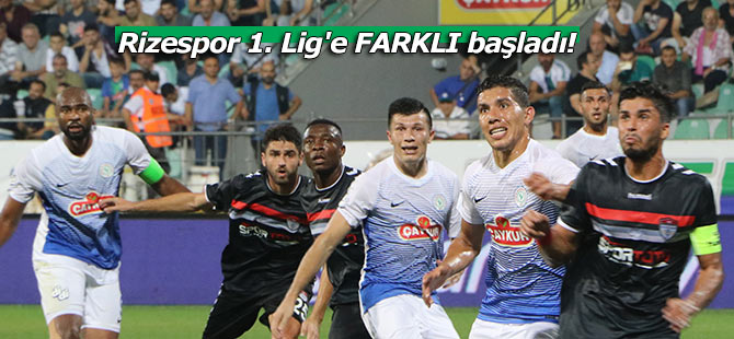 Rizespor 1. Lig'e FARKLI başladı!