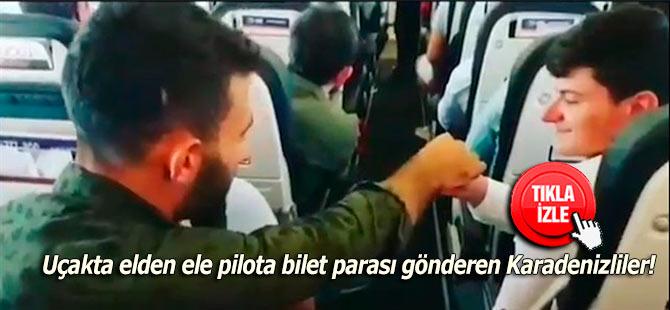 Uçakta elden ele pilota bilet parası gönderen Karadenizliler!