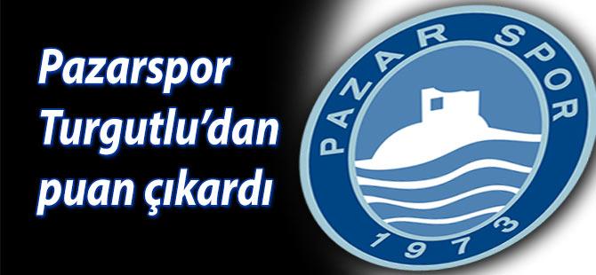 Pazarspor Turgutlu'dan puan çıkardı