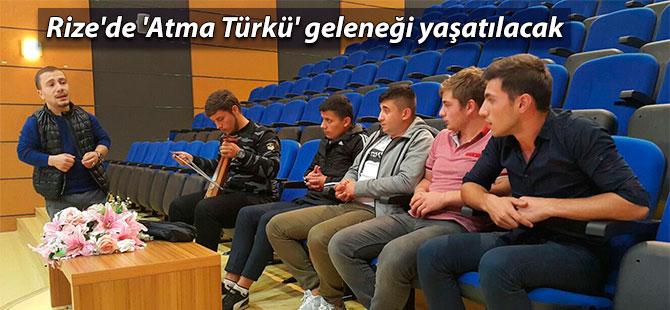 Rize'de 'Atma Türkü' geleneği yaşatılacak