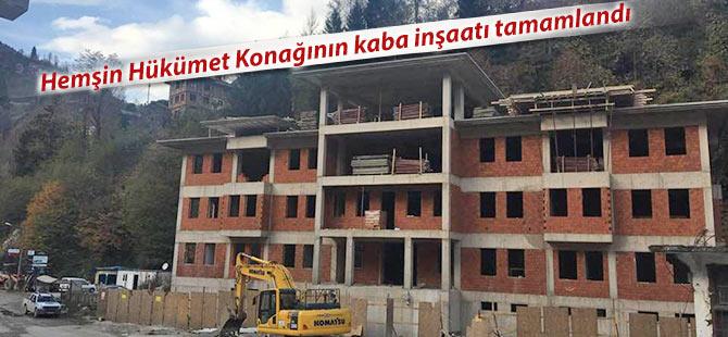 Hemşin Hükümet Konağının kaba inşaatı tamamlandı