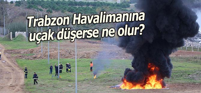 Trabzon havalimanında uçak düşerse ne olur?