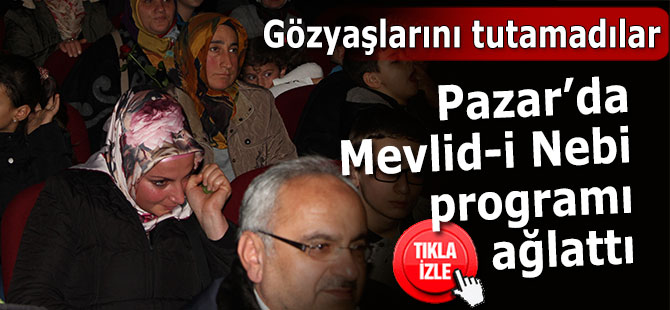 Pazar'da Mevlid-i Nebi programı ağlattı
