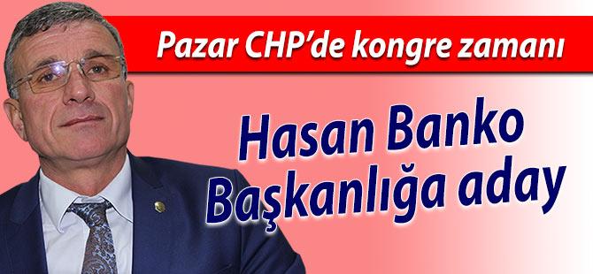Pazar CHP'de Hasan Banko başkanlığa aday