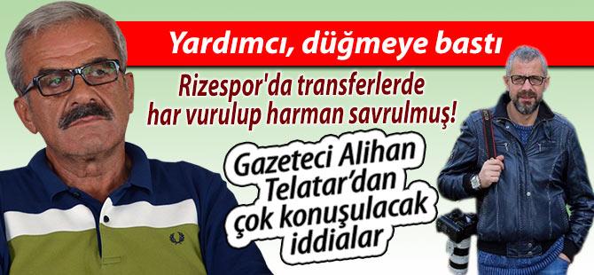 Rizespor'da transferlerde har vurulup harman savrulmuş!