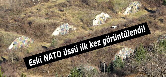 Eski NATO üssü ilk kez görüntülendi!