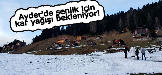 Ayder'de şenlik için kar yağışı bekleniyor!