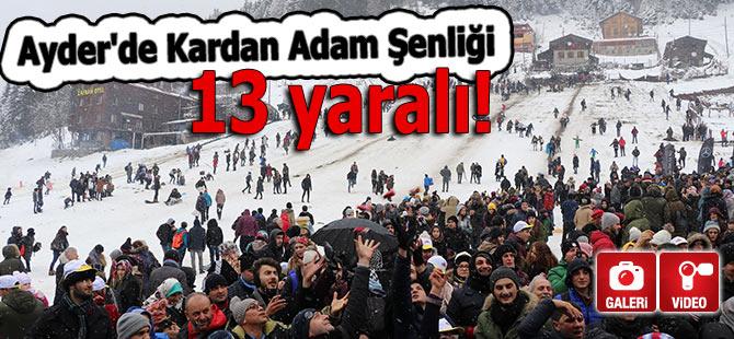 Ayder'de Kardan Adam Şenliği: 13 yaralı!