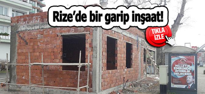 Rize'de bir garip inşaat!