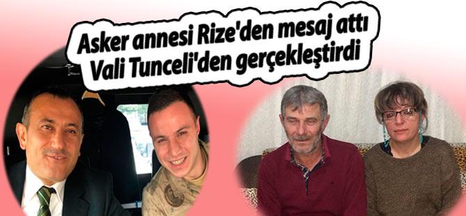 Asker annesi Rize'den mesaj attı Vali Tunceli'den gerçekleştirdi