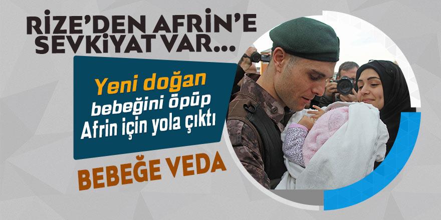 Yeni doğan bebeğini öperek Afrin için yola çıktı