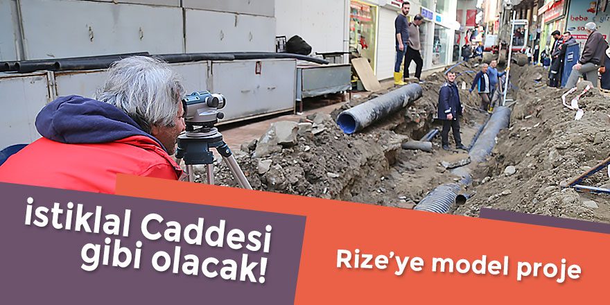 Rize'ye İstiklal Caddesi modeli!