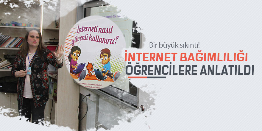 """Öğrencilere """"Teknoloji ve İnternet Bağımlılığı"""" eğitimi"""