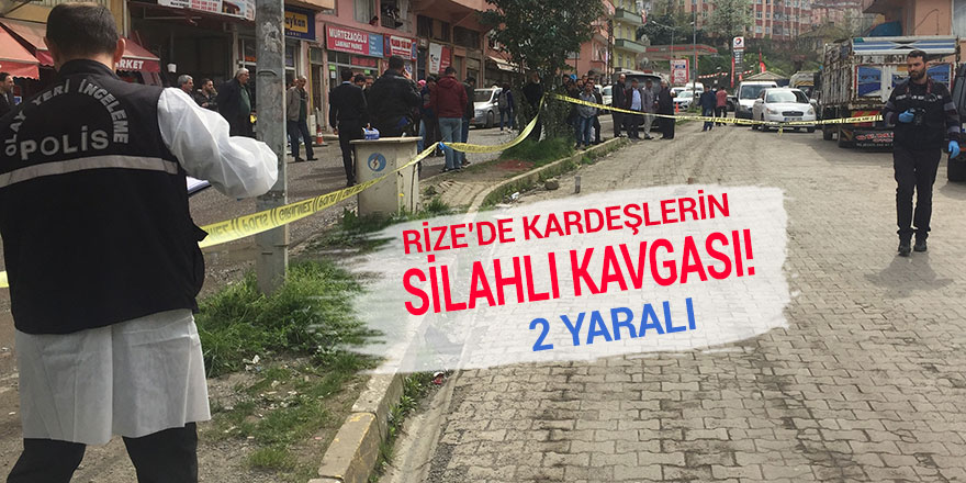 Rize'de kardeşlerin silahlı kavgası: 2 yaralı